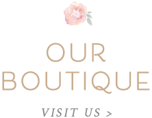 Our Boutique - Visit Us >